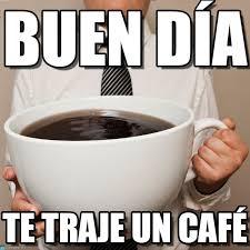 Buen Dia Meme - buen día coffee meme on memegen