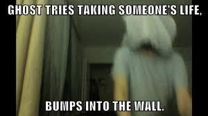 Ghost Meme - ghost attack meme