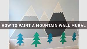 how to paint a mountain wall mural a colourful home youtube how to paint a mountain wall mural a colourful home