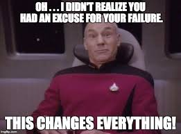 This Changes Everything Meme - excuses change everything imgflip