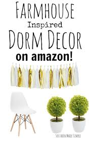 Amazon Home Decor by Farmhouse Dorm Decor On Amazon Southern Made Simple