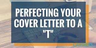 perfecting your cover letter to a
