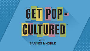 Barnes And Noble My Library Get Pop Cultured With Barnes U0026 Noble Barnes U0026 Noble Reads