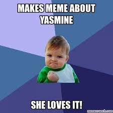 Makes Memes - meme about yasmine