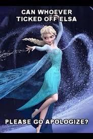 Elsa Frozen Meme - frozen meme can whoever ticked elsa off please go apologize