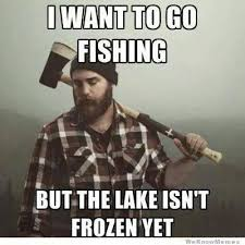 Ice Fishing Meme - bring on the ice ice fishing memes facebook