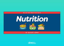 nutrition nclex practice quiz 10 items u2022 nurseslabs