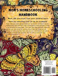 homeschooling handbook for moms how to teach by example do it