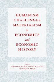 humanism challenges materialism in economics and economic history