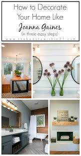 How To Decorate Your Home How To Decorate Your Home Like Joanna Gaines Joanna Gaines