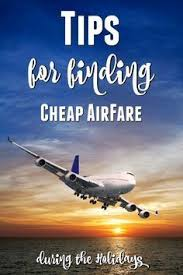 tips for finding cheap airfare during the holidays