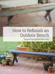 Easy Diy Patio Furniture by Saving An Ugly Wood Bench Simple Practical Beautiful