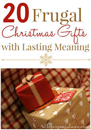 20 frugal christmas gifts with lasting meaning the purposeful mom