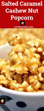 salted caramel cashew nut popcorn great food made from scratch