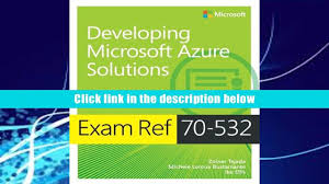 download exam ref 70 532 developing microsoft azure solutions read