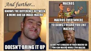 Macro Meme - fantastic memes and how to use them