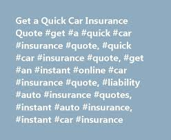 get a quick car insurance quote get a quick car insurance quote quick car insurance quote get an instant car insurance quote