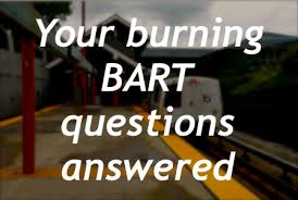 Barn Burning Questions Why Doesn U0027t Bart Have 24 Hour Service Your Burning Bart Questions
