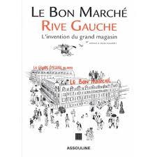 Rives De L Orne Magasins Le Bon Marché Rive Gauche L U0027invention Du Grand Magasin Livre