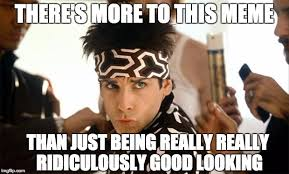 Zoolander Meme - 11 zoolander memes that are really really ridiculously good looking