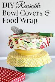 cuisine diy diy reusable bowl covers and food wrap house of hawthornes
