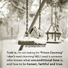 Prince Charming Love Quotes by Truth Is I U0027m Not Looking For U201cprince Charming U201d Quote Prince