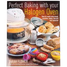 perfect baking with your halogen oven cookbook cookshop
