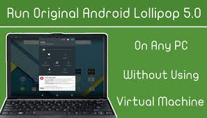 android on pc run android 5 1 lollipop l on pc windows without using