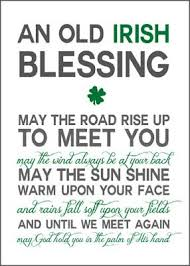 an old irish blessing may the road rise up to meet you st