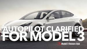 autopilot clarified for model 3 reservation holders model 3