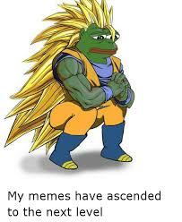 Ascended Meme - my memes have ascended to the next level funny meme on esmemes com