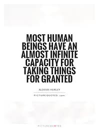 most human beings an almost infinite capacity for taking