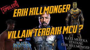 film terbaik versi on the spot erik killmonger villain terbaik mcu ini kata mereka tentang