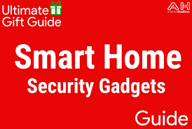 home gadgets 2016 holiday gift guide 2016 2017 top 10 best smart home security
