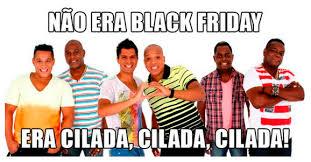 Memes Black Friday - black friday 2015 crise fraudes e falta de dinheiro geram memes