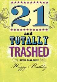 21 and totally trashed 21st birthday card 2 60 a great range