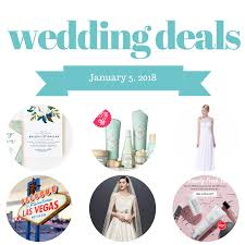 wedding deals wedding deals january 5 2018 the budget savvy