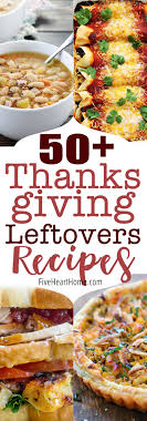 50 thanksgiving leftovers recipes