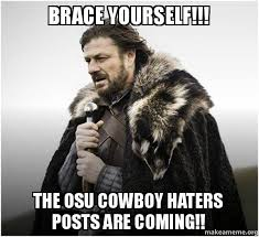 Cowboy Hater Memes - brace yourself the osu cowboy haters posts are coming brace