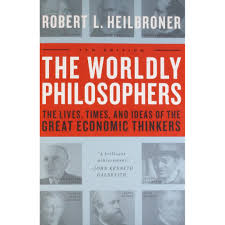 the worldly philosophers by robert l heilbroner