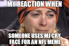 Crying Woman Meme - image tagged in bengals big game choke nfl nfl memes crying woman
