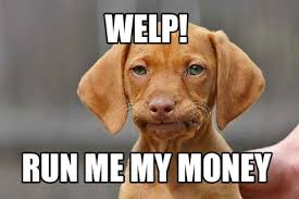 Pay Me My Money Meme - meme creator welp run me my money meme generator at memecreator org