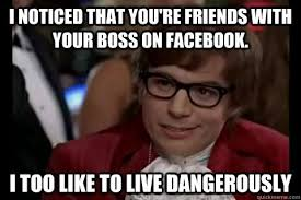 Facebook Friends Meme - should you be facebook friends with work colleagues