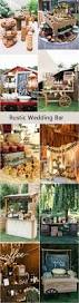 top 25 best rustic wedding bar ideas on pinterest rustic
