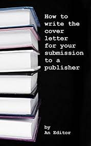 how to write the cover letter for your submission to a publisher