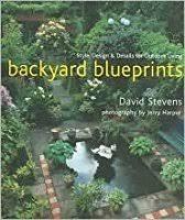 Backyard Blueprints Backyard Blueprints Style Design Details For Outdoor Living By