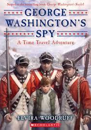 george washington u0027s spy by elvira woodruff scholastic