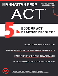 5 hr class online 5 lb book of act practice problems book by manhattan prep