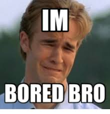 When I M Bored Meme - list of synonyms and antonyms of the word i m bored face