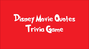 film quotes from disney disney movie quotes trivia game youtube